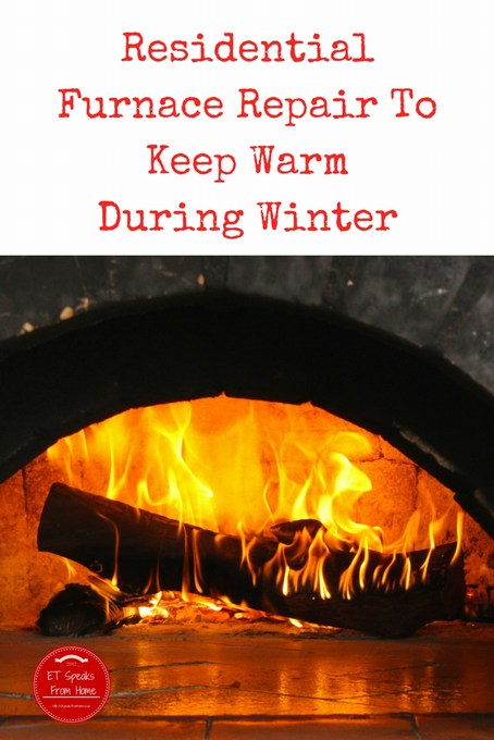 Residential Furnace Repair To Keep Warm During Winter