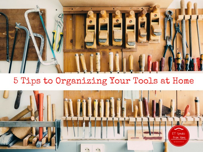 5 Tips to Organizing Your Tools at Home