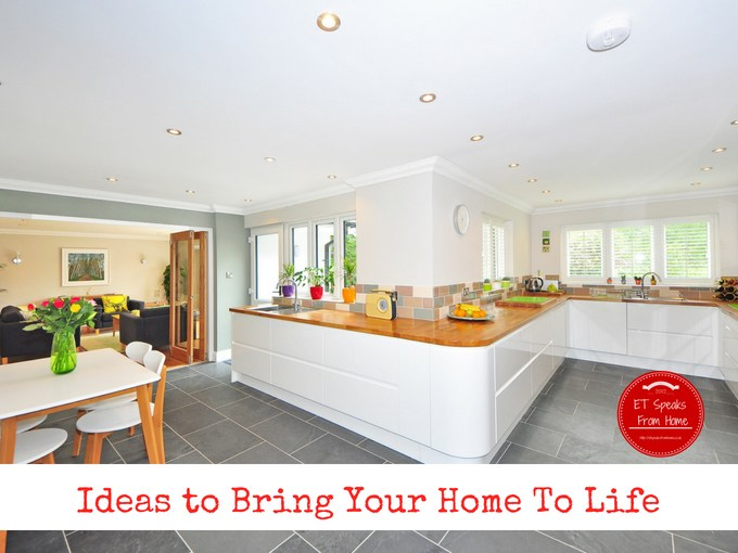 Ideas to Bring Your Home To Life