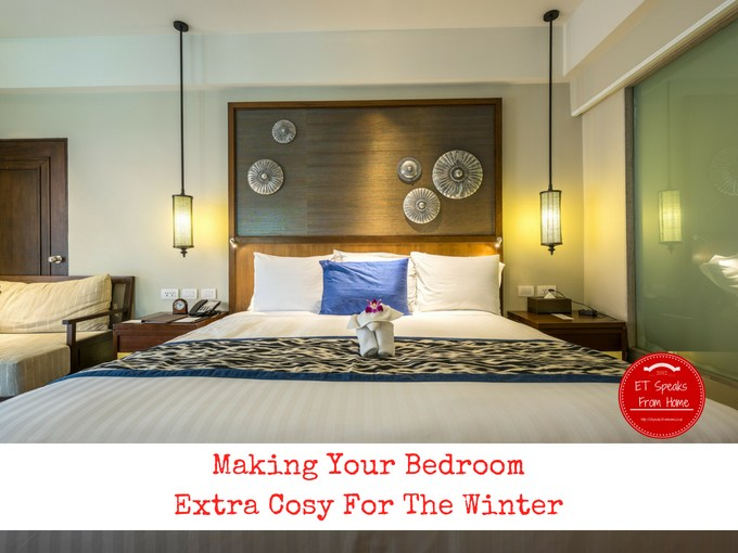 Making Your Bedroom Extra Cosy For The Winter