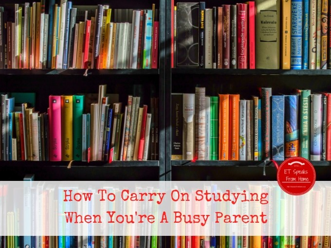 How To Carry On Studying When You're A Busy Parent