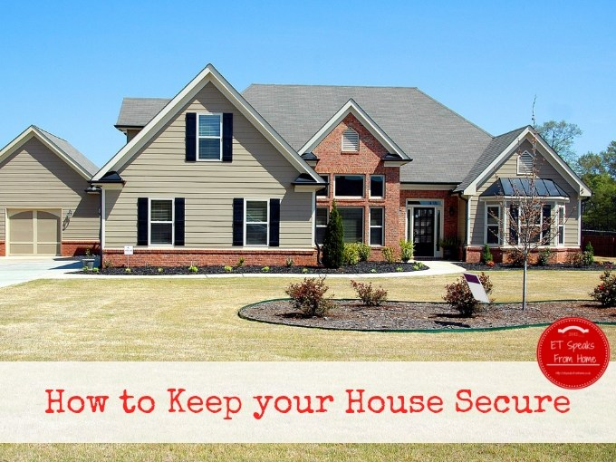 How to Keep your House Secure