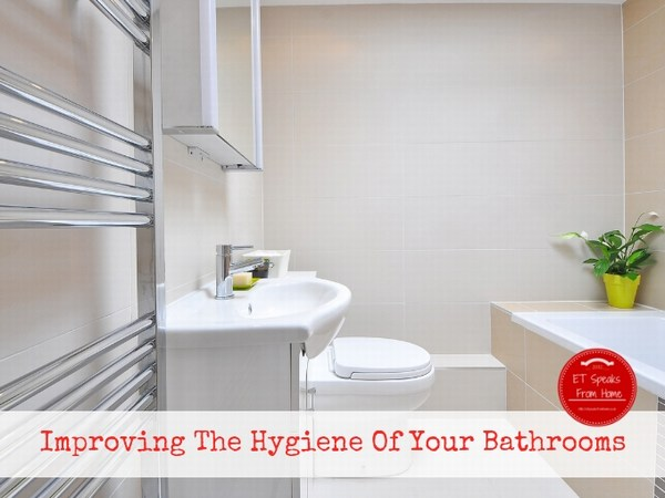 Improving The Hygiene Of Your Bathrooms