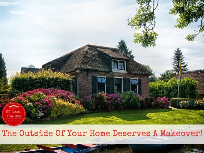 The Outside Of Your Home Deserves A Makeover