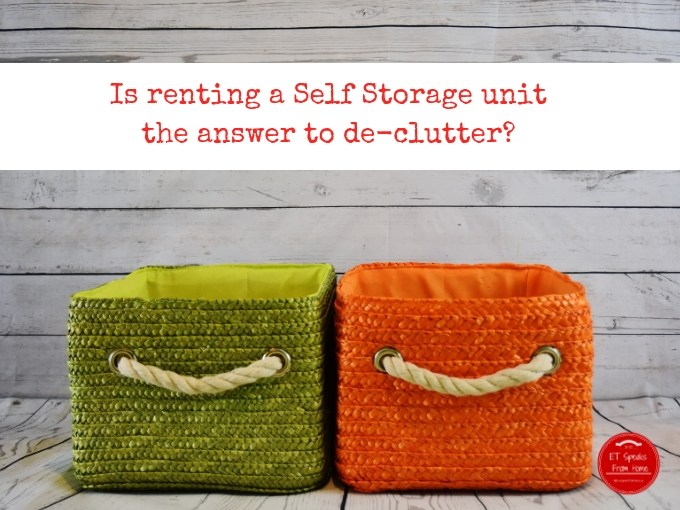Is renting a Self Storage unit the answer to de-clutter