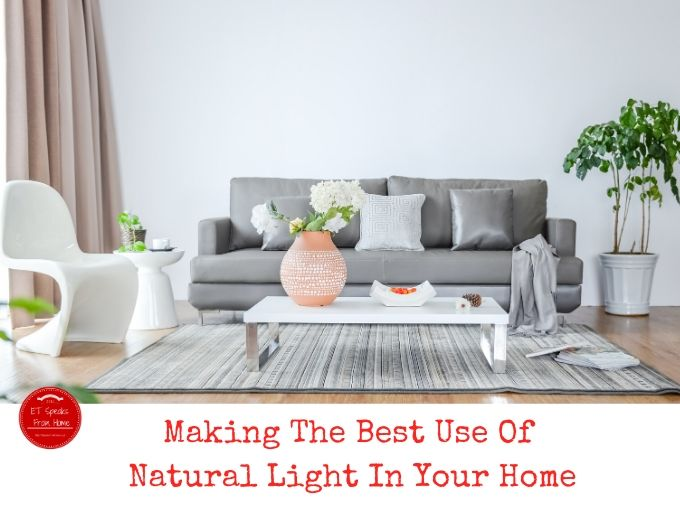 Making The Best Use Of Natural Light In Your Home