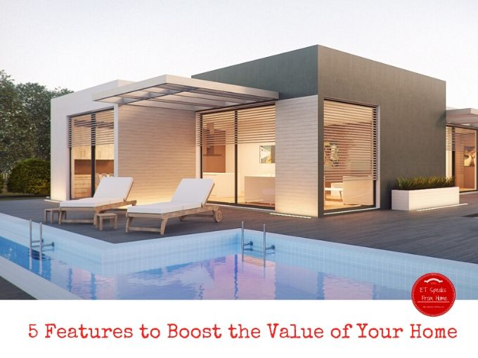 5 Features to Boost the Value of Your Home