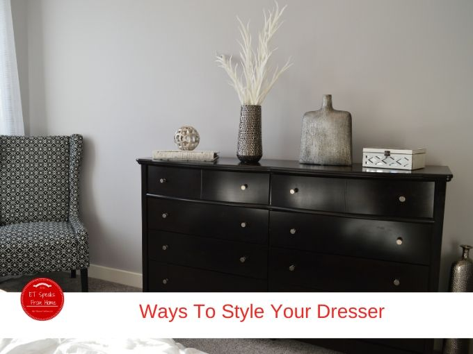 Ways To Style Your Dresser