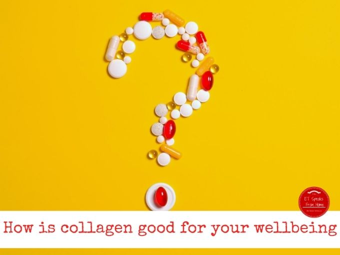 How is collagen good for your wellbeing