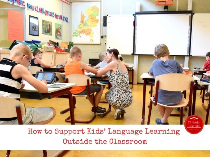 How to Support Kids' Language Learning Outside the Classroom