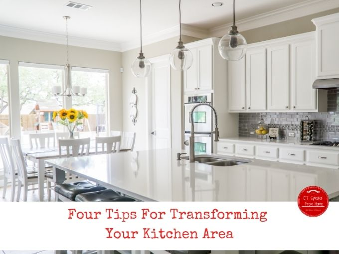 Four Tips For Transforming Your Kitchen Area