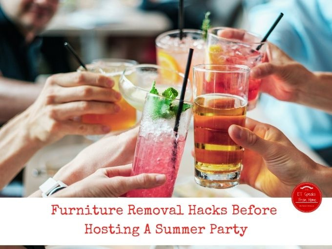 Furniture Removal Hacks Before Hosting A Summer Party
