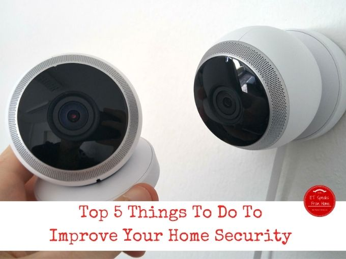 Top 5 Things To Do To Improve Your Home Security