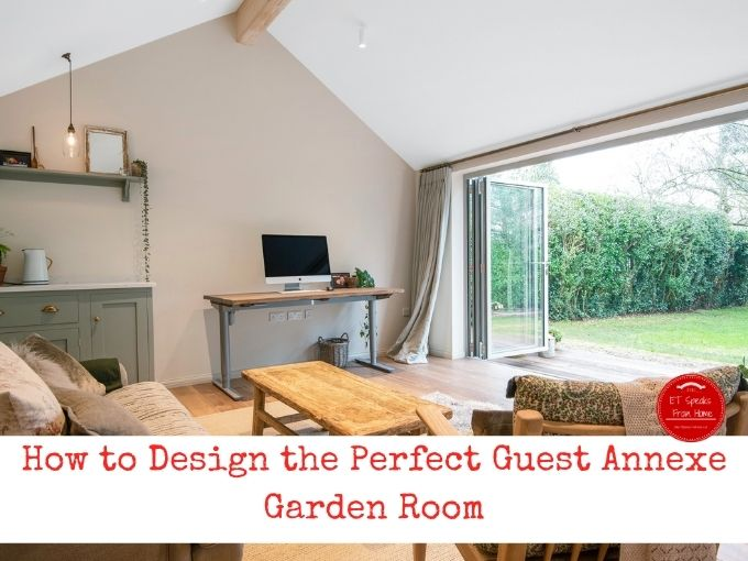 How to Design the Perfect Guest Annexe Garden Room