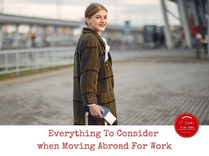 Everything To Consider When Moving Abroad For Work