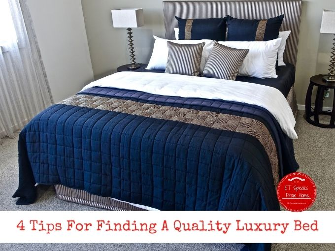 four Tips For Finding A Quality Luxury Bed