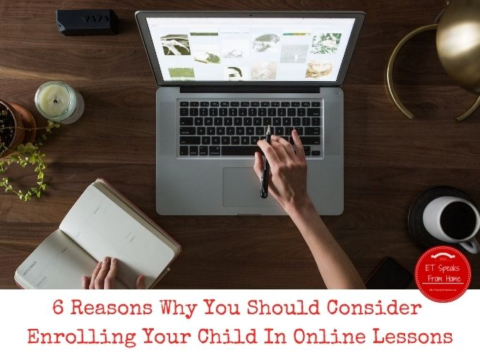 6 Reasons Why You Should Consider  Enrolling Your Child In Online Lessons