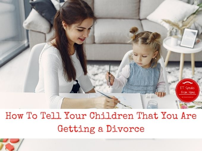 How To Tell Your Children That You Are Getting a Divorce