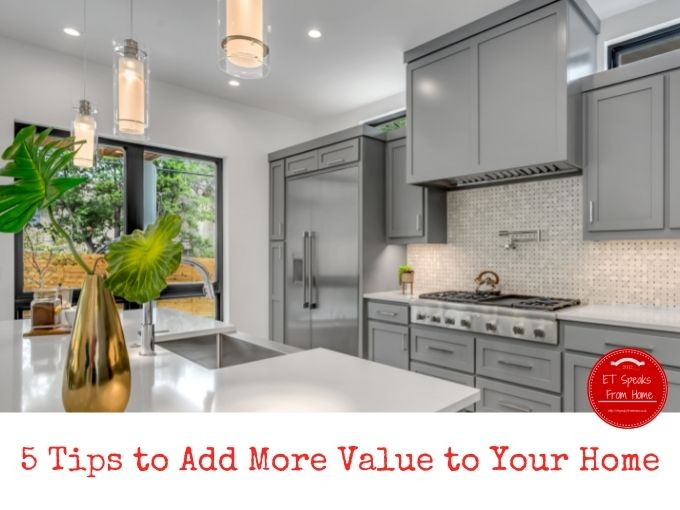 5 Tips to Add More Value to Your Home