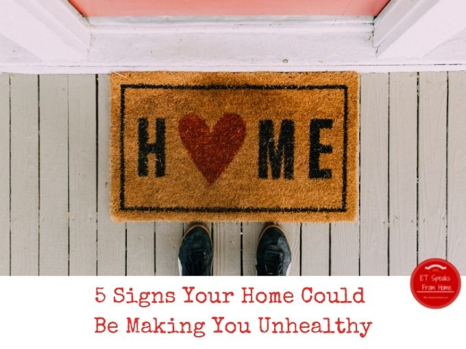 5 Signs Your Home Could Be Making You Unhealthy
