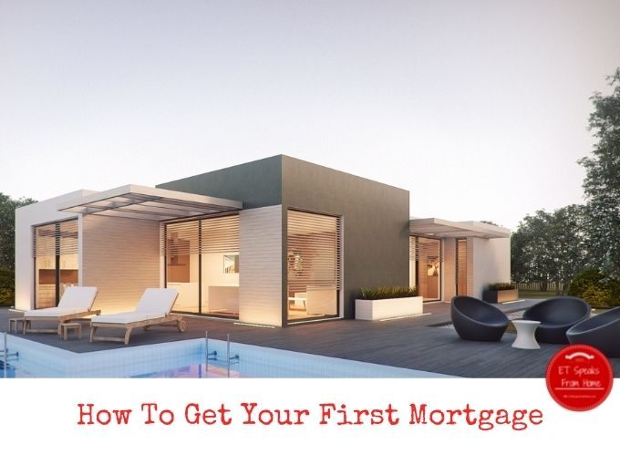 How To Get Your First Mortgage
