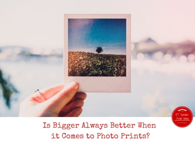 Is Bigger Always Better When it Comes to Photo Prints